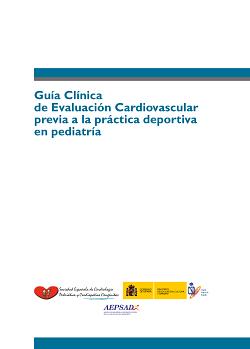 Guía Clínica de evaluación cardiovascular previa a la práctica deportiva en pediatría